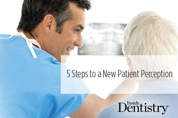 <p> 	The public perception of dentists is that all they do is tell people what's wrong with them. Use these five easy steps to dramatically alter the way your patients experience dentistry.</p>