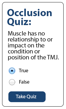 Occlusion quiz: Muscle has no relationship to or impact on the condition or position of the TMJ.