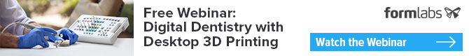 Free Webinar: Digital Dentistry with Desktop 3D Printing from FormLabs!