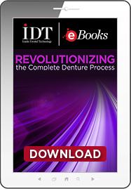 Revolutionizing the Complete Denture Process