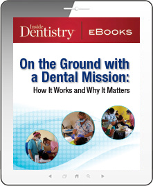 On the Ground with a Dental Mission: How it Works and Why it Matters