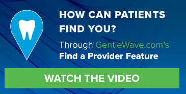 How can patients find you? GentleWave.com's Find a Provider Feature!