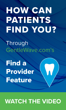 How can patients find you? Through GentleWave.com's Find a Provider Feature!