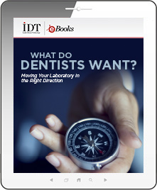What do Dentists Want? Moving Your Laboratory in the Right Direction