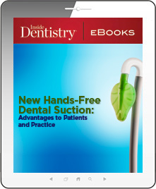 New Hands-Free Dental Suction: Advantages to Patients and Practice