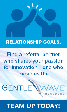 Relationship goals - Team up with the GentleWave Procedure!
