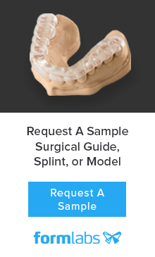 Request a sample surgical guide, splint, or model from Formlabs!