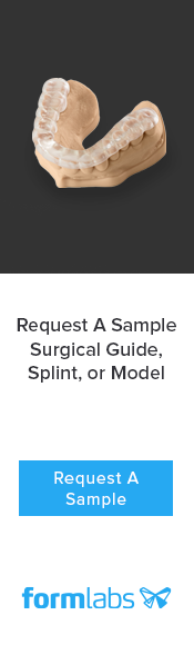 Request a sample surgical guide, model or splint from Formlabs!