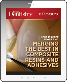 Your Practice Power Play: Merging the Best in Composite Resins and Adhesives