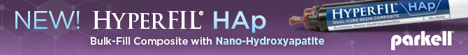 New HyperFil HAp Bulk-Fill Composite with Nano-Hyrdroxyapatite from Parkell!