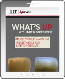 What's UP with Hybrid Composites? Revolutionary Handling and Esthetics for Superior Results