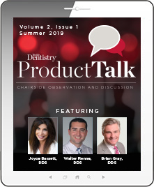 Product Talk: Chairside Discussion and Observation
