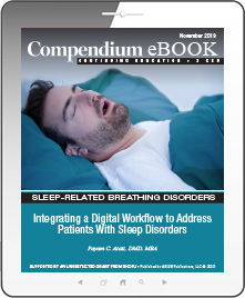 Integrating a Digital Workflow to Address Patients With Sleep Disorders