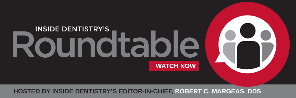 Inside Dentistry's Roundtable